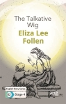 Eliza Lee Cabot Follen, The Talkative Wig - English Story Series B2- Stage 4
