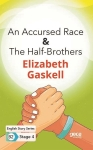 Elizabeth Gaskell, An Accursed Race - The Half-Brothers - English Story Series - B2 Stage 4