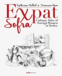 Francesca Rosa, Expat Sofra-Culinary Tales of Foreign Women in Turkey