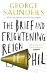 George Saunders, The Brief and Frightening Reign of Phil