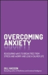 Gill Hasson, Overcoming Anxiety: Reassuring Ways to Break Free from Stress and Worry and Lead a Calmer Life
