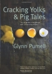 Glynn Purnell, Cracking Yolks & Pig Tales: The lid off life in the kitchen with 110 stunning recipes