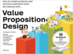 Gregory Bernarda, Alexander Osterwalder, Yves Pigneur, Value Proposition Design: How to Create Products and Services Customers Want (Strategyzer)