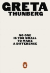 Greta Thunberg, No One Is Too Small to Make a Difference