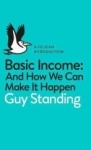 Guy Standing, Basic Income: And How We Can Make It Happen (Pelican Introductions)