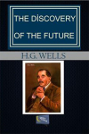 H. G. Wells, The Discovery Of The Future