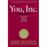 Harry Beckwith, Christine Clifford Beckwith, You, Inc.: The Art of Selling Yourself