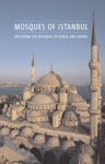 Henry Matthews, Mosques of Istanbul Including The Mosques of Bursa and Edirne