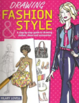 Hilary Lovell, Drawing Fashion & Style: A Step-by-Step Guide to Drawing Clothes, Shoes and Accessories
