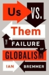 Ian Bremmer, Us vs. Them: The Failure of Globalism