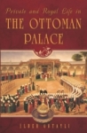 İlber Ortaylı, Private and Royal Life in the Ottoman Palace