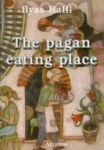 İlyas Halil, The Pagan Eating Place