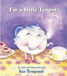Iza Trapani, Im a Little Teapot (Iza Trapanis Extended Nursery Rhymes)