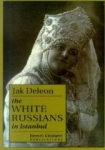 Jak Deleon, The White Russians in Istanbul