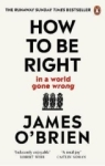 James Obrien, How To Be Right: … in a world gone wrong