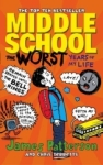 James Patterson, Middle School: The Worst Years of My Life: (Middle School 1)