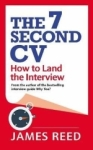 James Reed, The 7 Second CV: How to Land the Interview