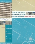 James Snyder, Architectural Construction Drawings with AutoCAD R14