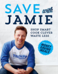 Jamie Oliver, Save with Jamie: Shop Smart, Cook Clever, Waste Less