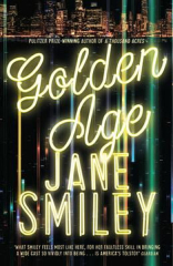 Jane Smiley, The Golden Age (Last Hundred Years Trilogy)