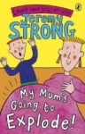 Jeremy Strong, My Mums Going to Explode!