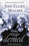 Jodi Ellen Malpas, One Night: Denied (One Night Trilogy 2)