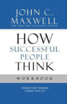 John C. Maxwell, How Succesful People Think