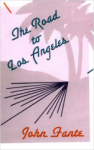 John Fante, The Road to Los Angeles