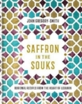 John Gregory Smith, Saffron in the Souks: Vibrant recipes from the heart of Lebanon