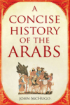 John McHugo, A Concise History of the Arabs