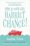 Jonathan Evison, This Is Your Life, Harriet Chance!