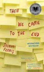 Joshua Ferris, Then We Came to the End