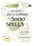Judika Illes, The Element Encyclopedia of 5000 Spells: The Ultimate Reference Book for the Magical Arts