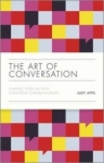 Judy Apps, The Art of Conversation: Change Your Life with Confident Communication