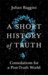 Julian Baggini, A Short History of Truth