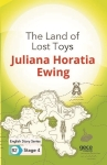 Juliana Horatia Ewing, The Land of Lost Toys - English Story Series B2-Stage 4