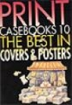 Julie Lasky, Tod Lippy, Print CaseBooks 10 The Best in Covers & Posters