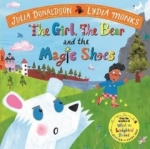 Jullia Donaldson, The Girl, the Bear and the Magic Shoes