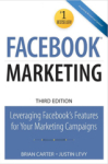 Justin Levy Levy, Brian Carter Carter, Facebook Marketing: Leveraging Facebook for Your Marketing Campaigns: Leveraging Facebook Features
