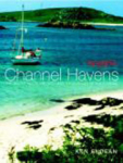 K.F. Endean, Yachting Monthly Channel Havens:The Secret Inlets and Secluded Anchorages of the Channel