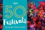 Kalya Ryan, 50 Festivals To Blow Your Mind (Lonely Planet)