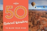 Kalya Ryan, 50 Natural Wonders To Blow Your Mind (Lonely Planet)