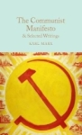 Karl Marx, The Communist Manifesto & Selected Writings (Macmillan Collectors Library)