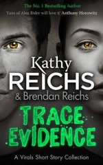 Kathy Reichs, Trace Evidence: A Virals Short Story Collection