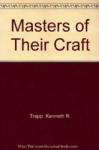 Kenneth R. Trapp, Masters of Their Craft