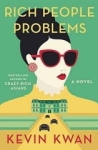 Kevin Kwan, Rich People Problems