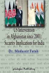 Kolektif, US Invervention in Afghanistan Since 2001: Security Implications for India