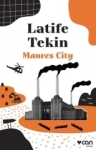 Latife Tekin, Manves City
