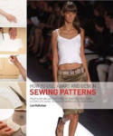 Lee Hollahan, How to Use, Adapt and Design Sewing Patterns