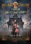 Lemony Snicket, A Series of Unfortunate Events #1: The Bad Beginning Netflix Tie-in Edition